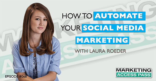 068 - Laura Roeder - Marketing Access Pass Podcast_resized