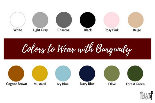 Colors to Wear with Burgundy