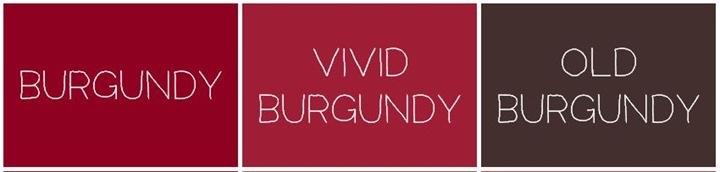 Burgundy Vivid Burgundy and Old Burgundy