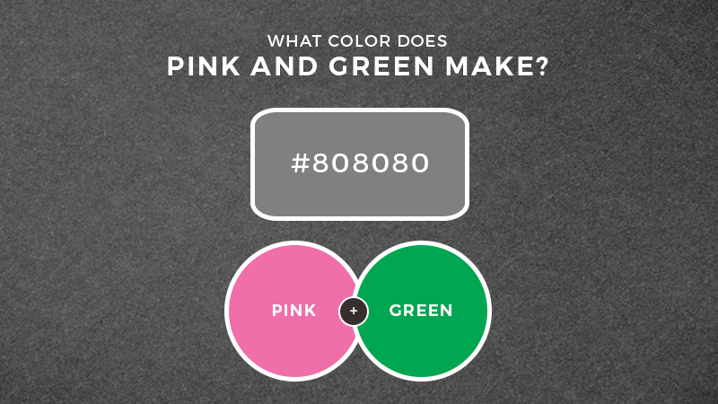 What color does pink and green make