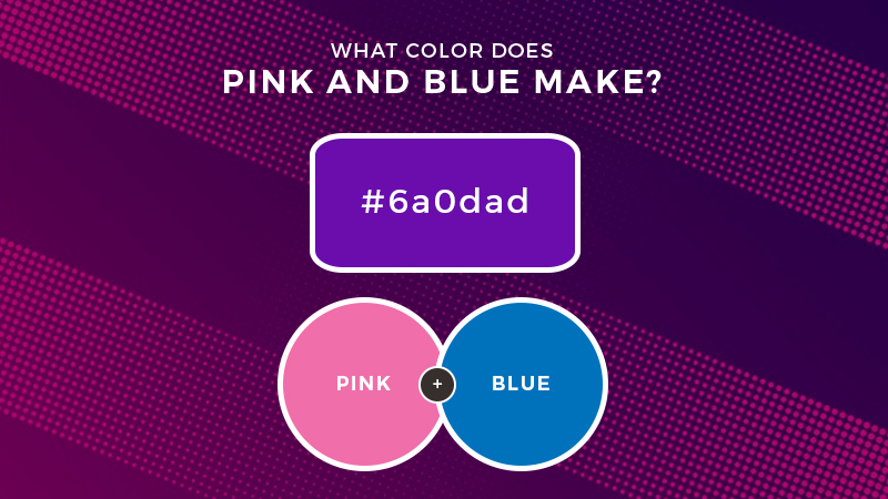 What color does pink and blue make