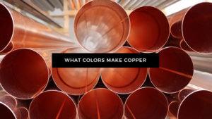 Colors Make Copper