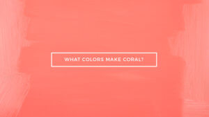 Colors Make Coral
