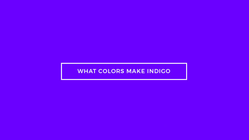 What Colors Make Indigo Two