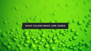 Colors Make Lime Green
