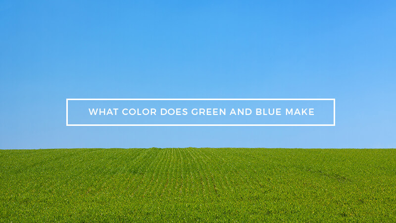 What Color Does Green and Blue Make