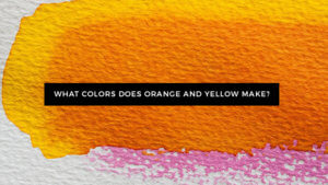 What color does Orange and Yellow make?