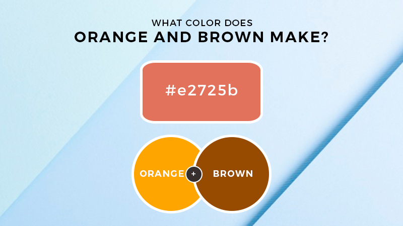 What Color Does Orange and Brown Make