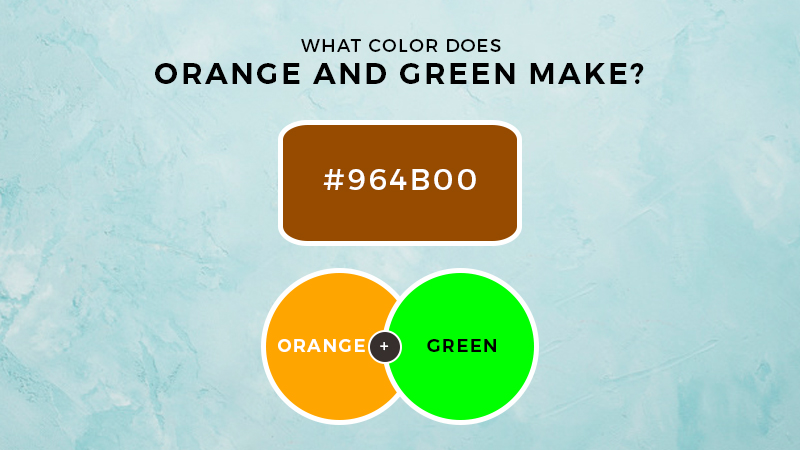 What color does orange and green make?