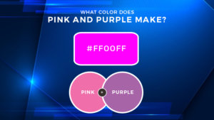 What Color Does Pink and Purple Make