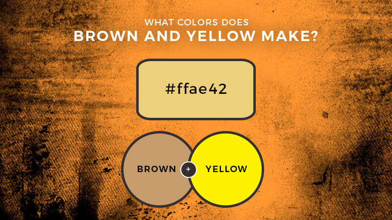 What color does brown and yellow make