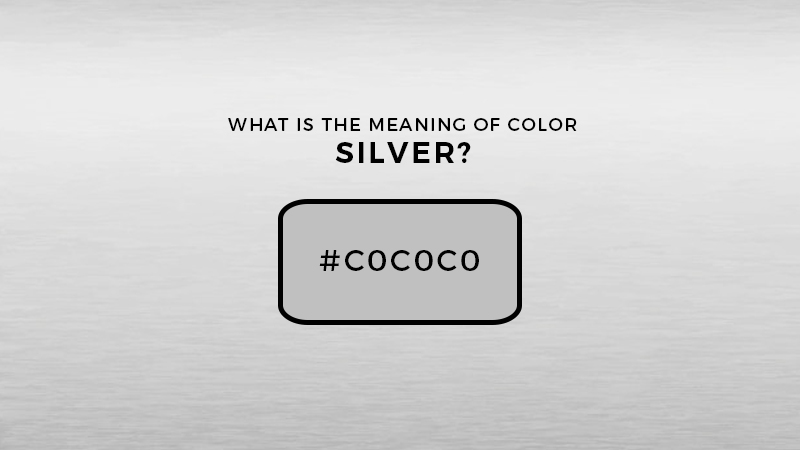 What is the Meaning of Color Silver