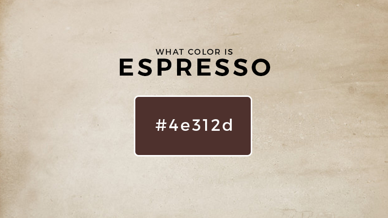 what color is espresso