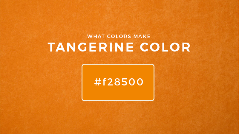 What colors make tangerine color