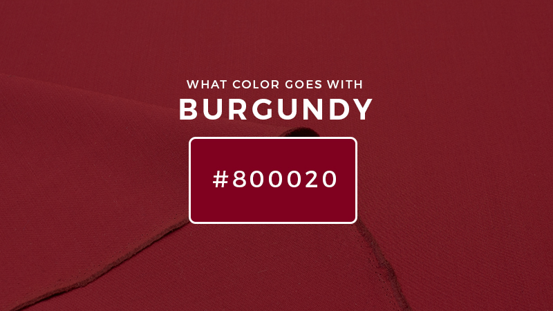 What Color Goes With Burgundy